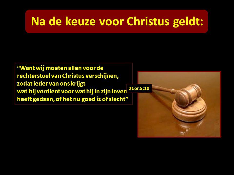 Na de keuze voor Christus geldt: