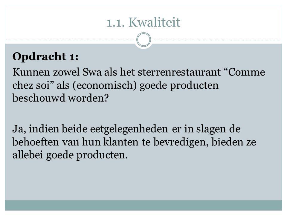1.1. Kwaliteit Opdracht 1: Kunnen zowel Swa als het sterrenrestaurant Comme chez soi als (economisch) goede producten beschouwd worden