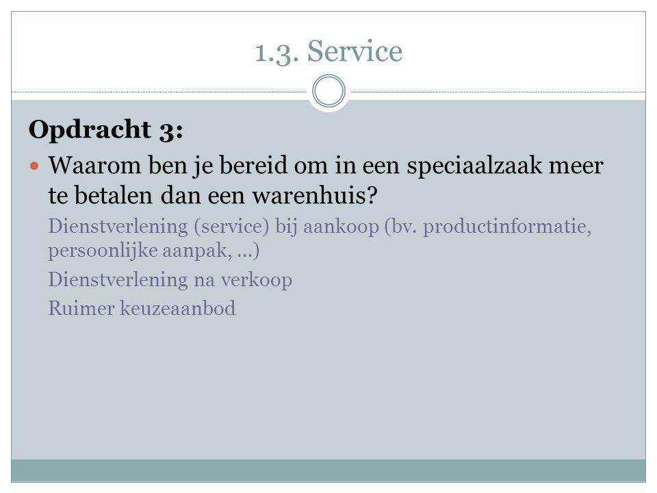 1.3. Service Opdracht 3: Waarom ben je bereid om in een speciaalzaak meer te betalen dan een warenhuis