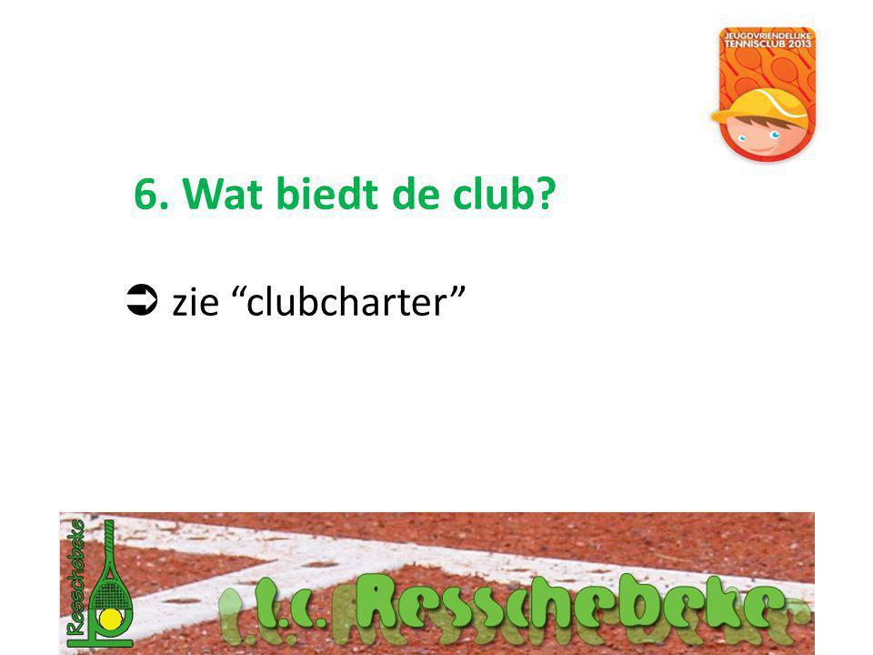 6. Wat biedt de club  zie clubcharter