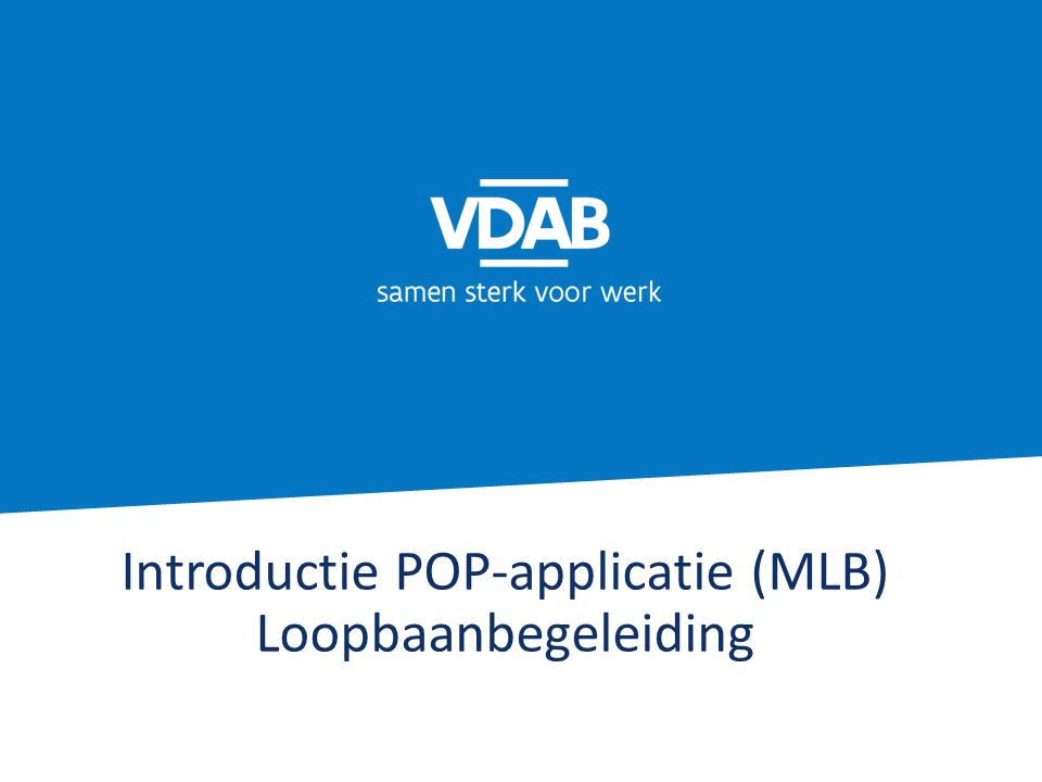 Introductie POP-applicatie (MLB) Loopbaanbegeleiding
