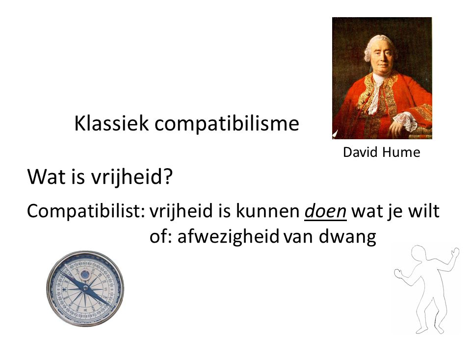 Klassiek compatibilisme Wat is vrijheid