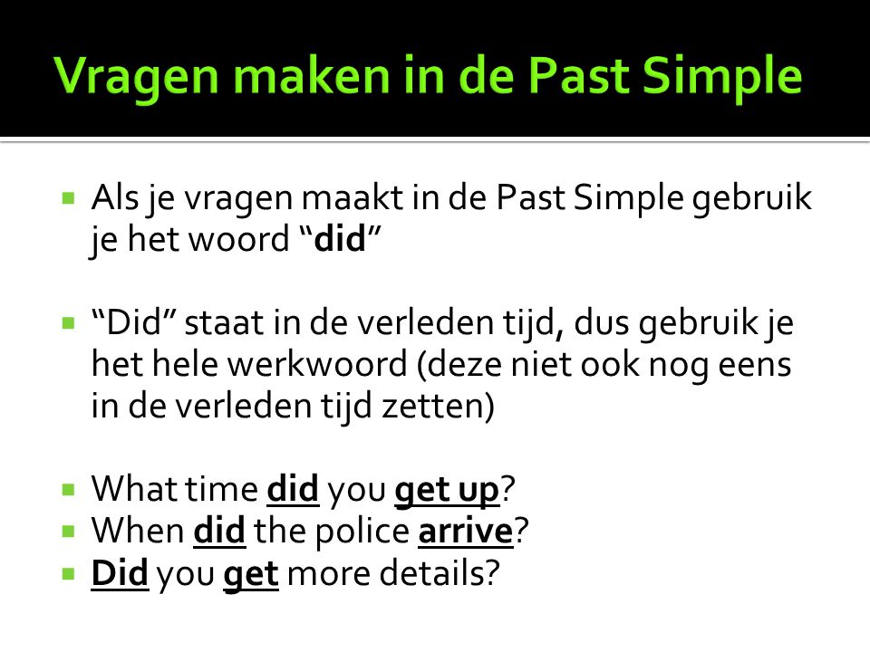 Vragen maken in de Past Simple