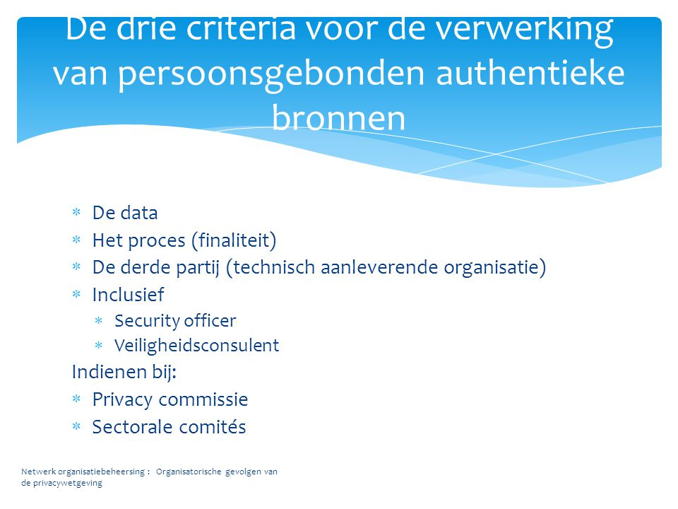 De drie criteria voor de verwerking van persoonsgebonden authentieke bronnen