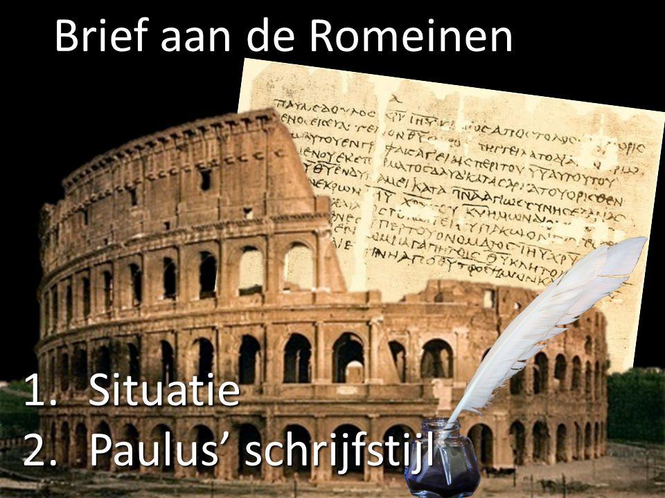 Brief aan de Romeinen Situatie Paulus' schrijfstijl