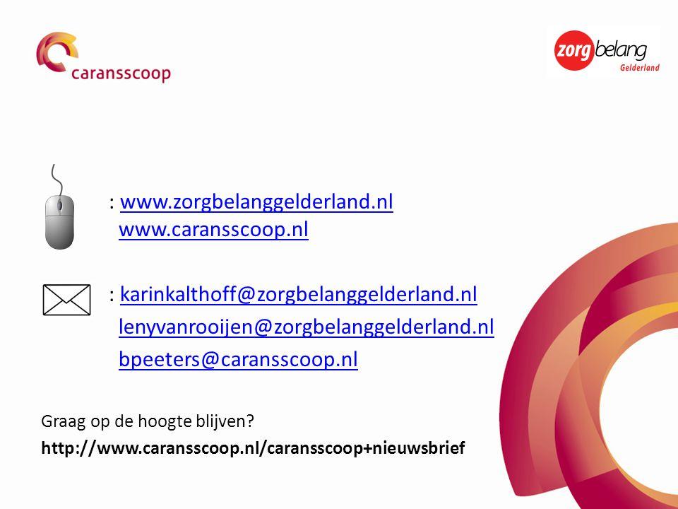 : www.zorgbelanggelderland.nl www.caransscoop.nl