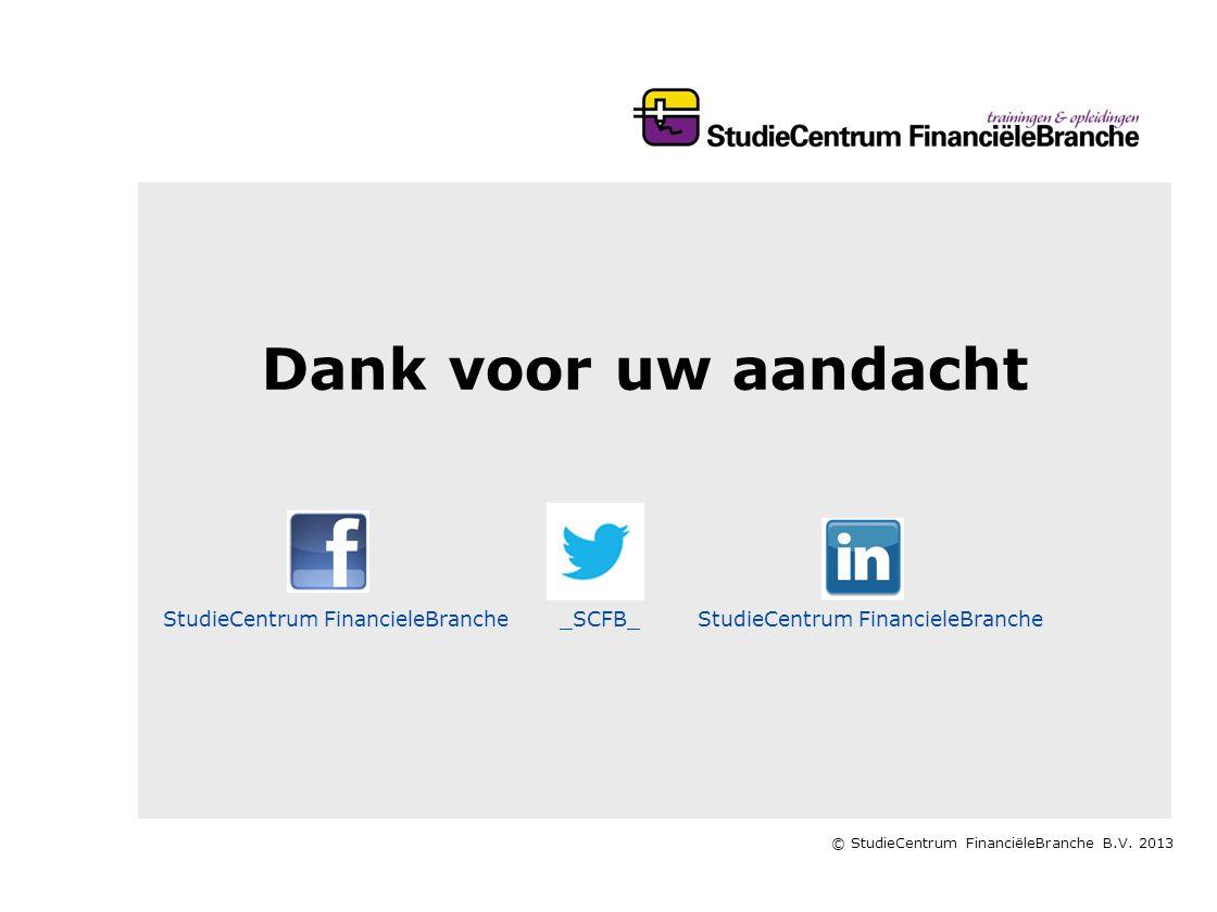Dank voor uw aandacht StudieCentrum FinancieleBranche _SCFB_