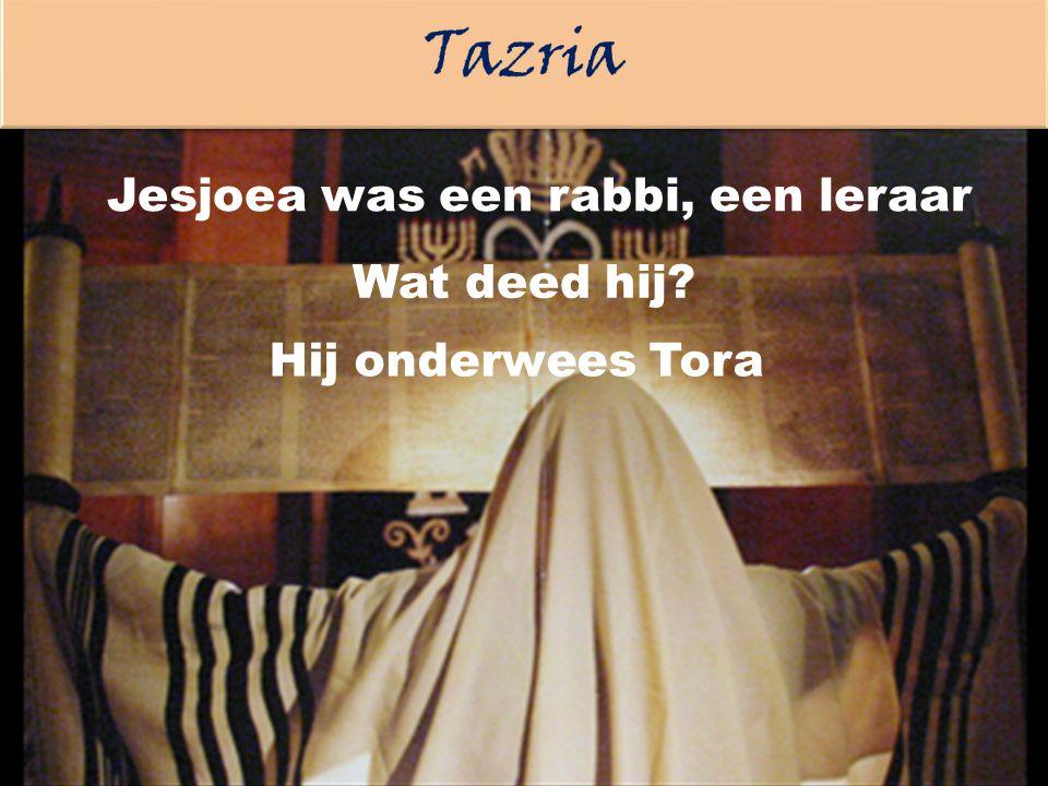 Jesjoea was een rabbi, een leraar