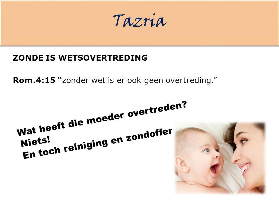 Tazria Wat heeft die moeder overtreden Niets!