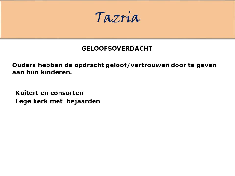 Tazria GELOOFSOVERDACHT