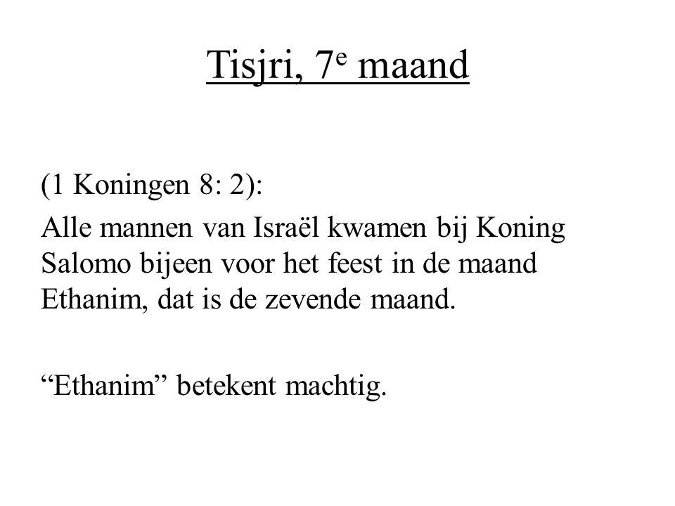 Tisjri, 7e maand (1 Koningen 8: 2):