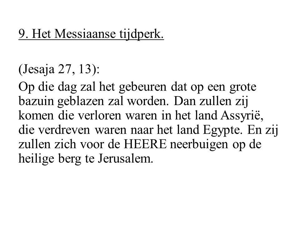 9. Het Messiaanse tijdperk