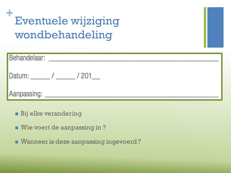 Eventuele wijziging wondbehandeling