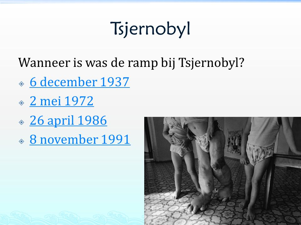 Tsjernobyl Wanneer is was de ramp bij Tsjernobyl 6 december 1937