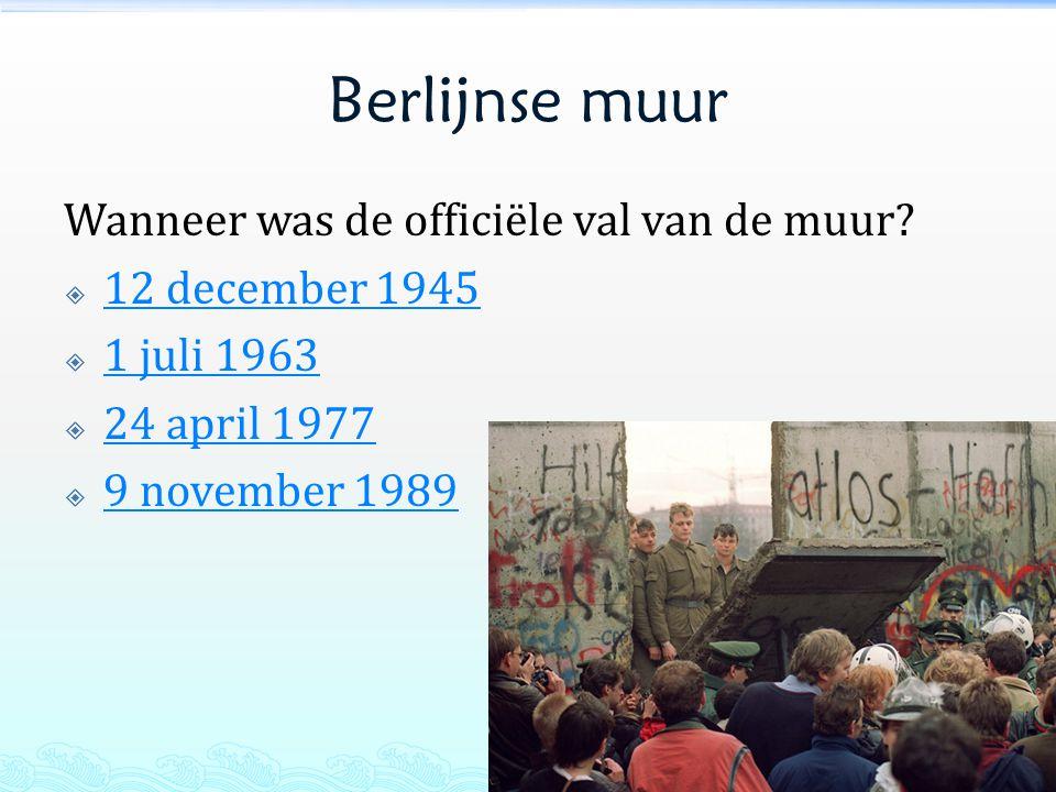 Berlijnse muur Wanneer was de officiële val van de muur