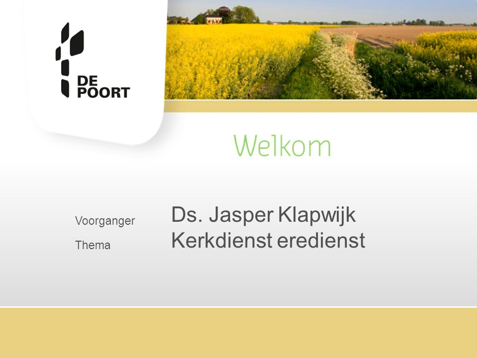 Ds. Jasper Klapwijk Kerkdienst eredienst Voorganger Thema