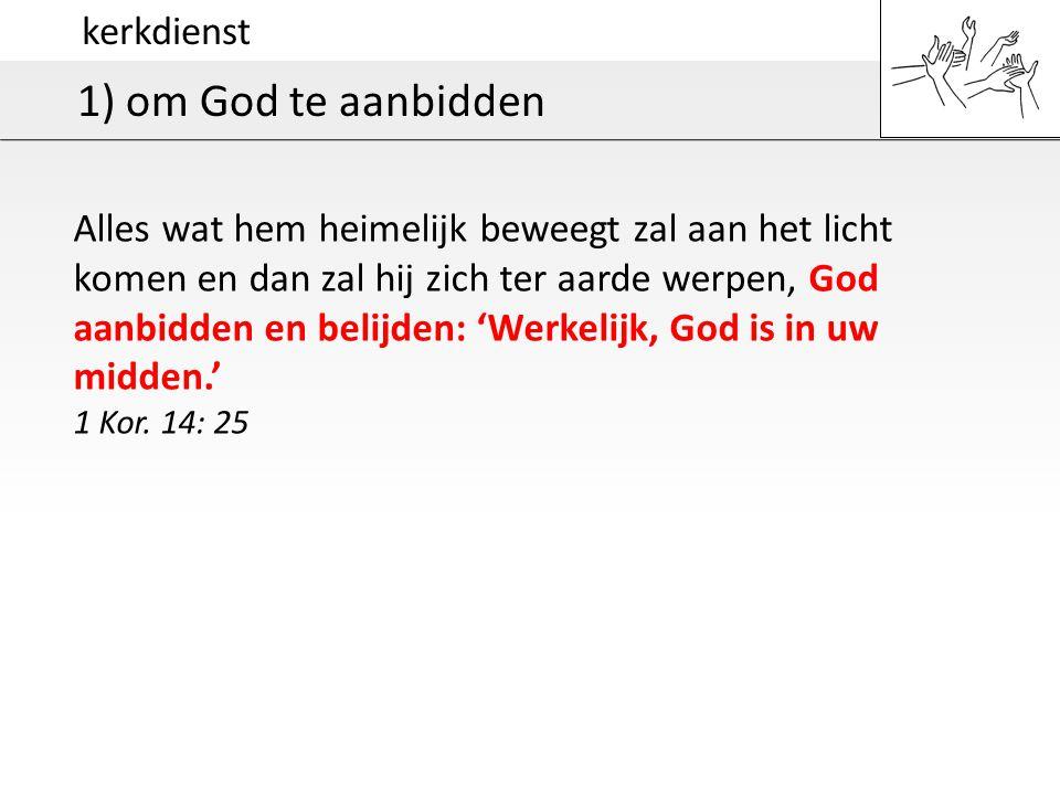 1) om God te aanbidden kerkdienst