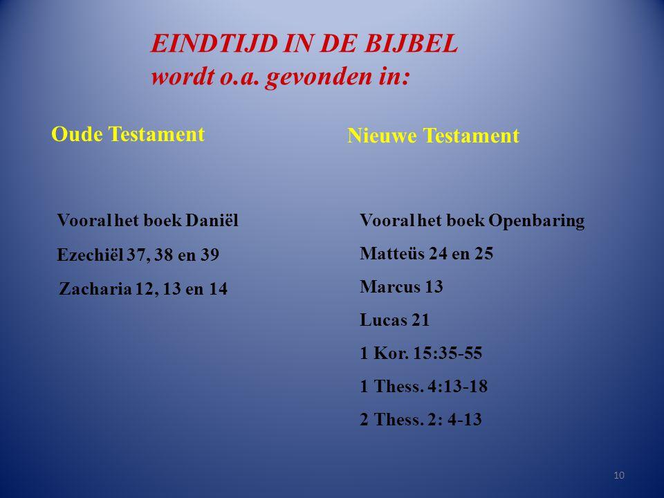 EINDTIJD IN DE BIJBEL wordt o.a. gevonden in: