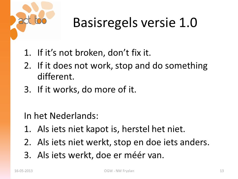Basisregels versie 1.0 If it's not broken, don't fix it.
