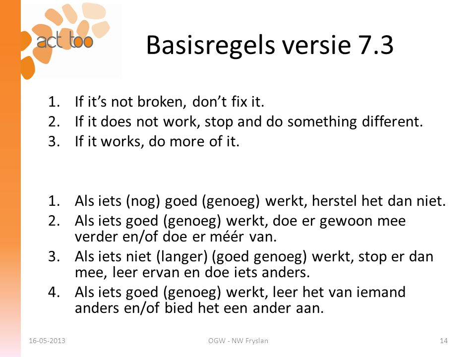 Basisregels versie 7.3 If it's not broken, don't fix it.