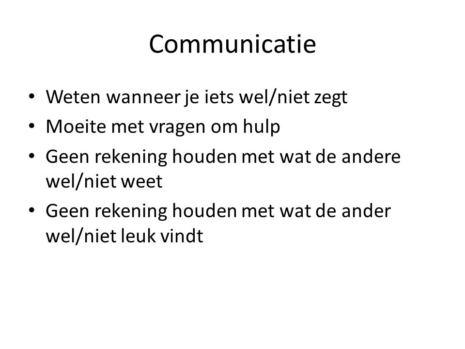 Communicatie Weten wanneer je iets wel/niet zegt
