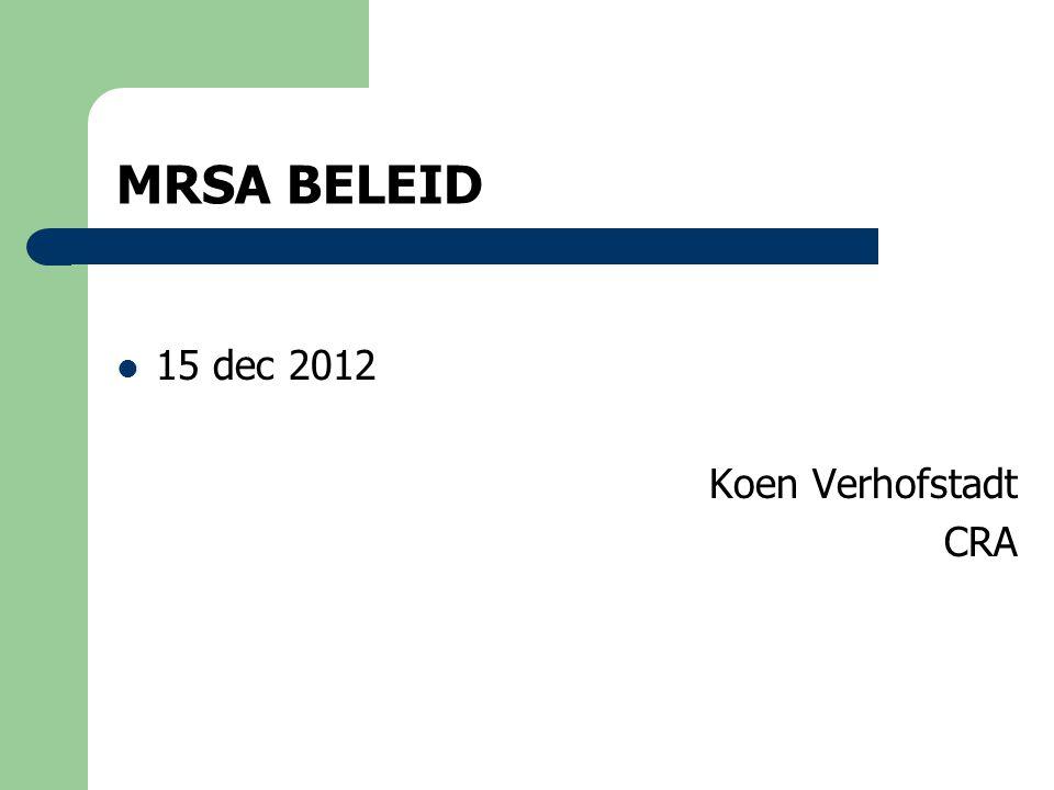 MRSA BELEID 15 dec 2012 Koen Verhofstadt CRA