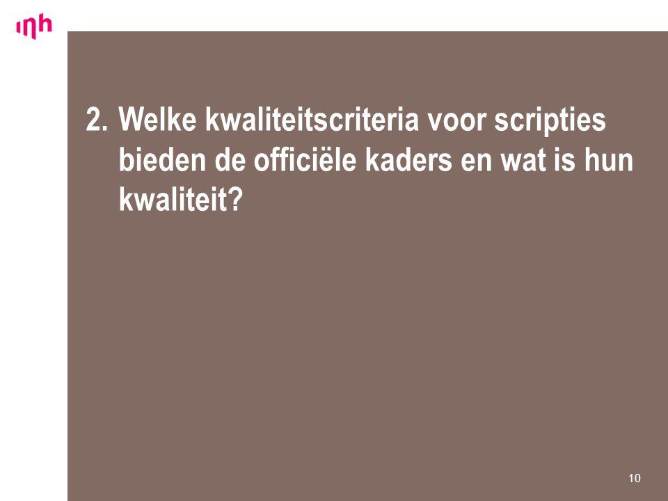 2. Welke kwaliteitscriteria voor scripties bieden de officiële kaders en wat is hun kwaliteit