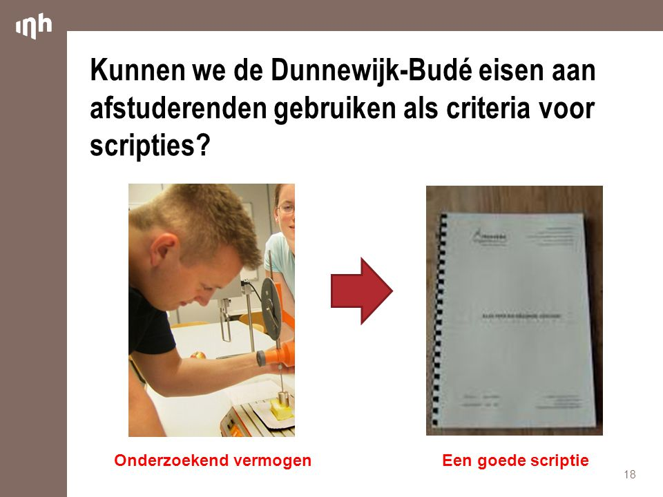 Kunnen we de Dunnewijk-Budé eisen aan afstuderenden gebruiken als criteria voor scripties