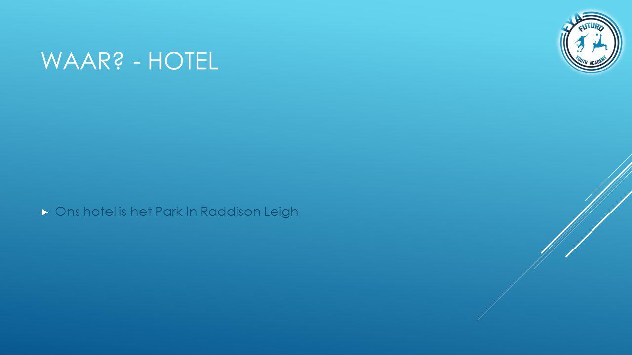 Waar - Hotel Ons hotel is het Park In Raddison Leigh