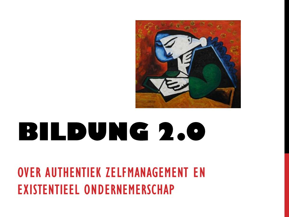 Bildung 2.0 Over authentiek zelfmanagement en existentieel ondernemerschap