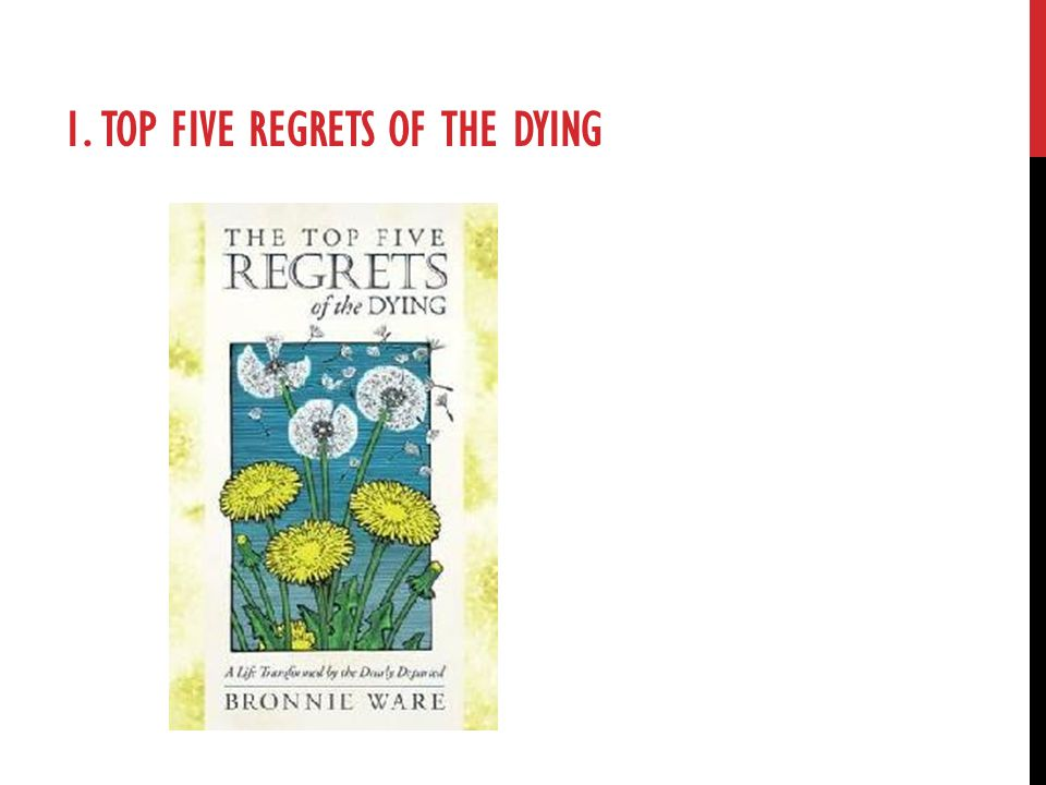 1. Top Five Regrets of the Dying