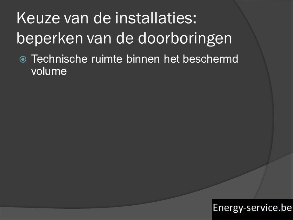 Keuze van de installaties: beperken van de doorboringen