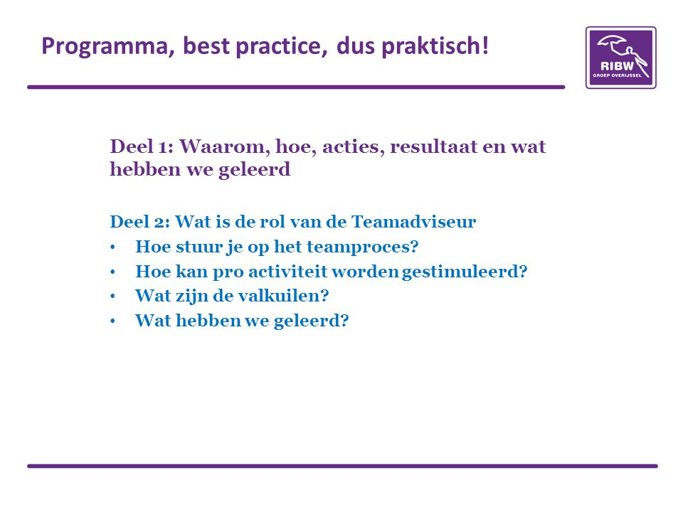 Programma, best practice, dus praktisch!