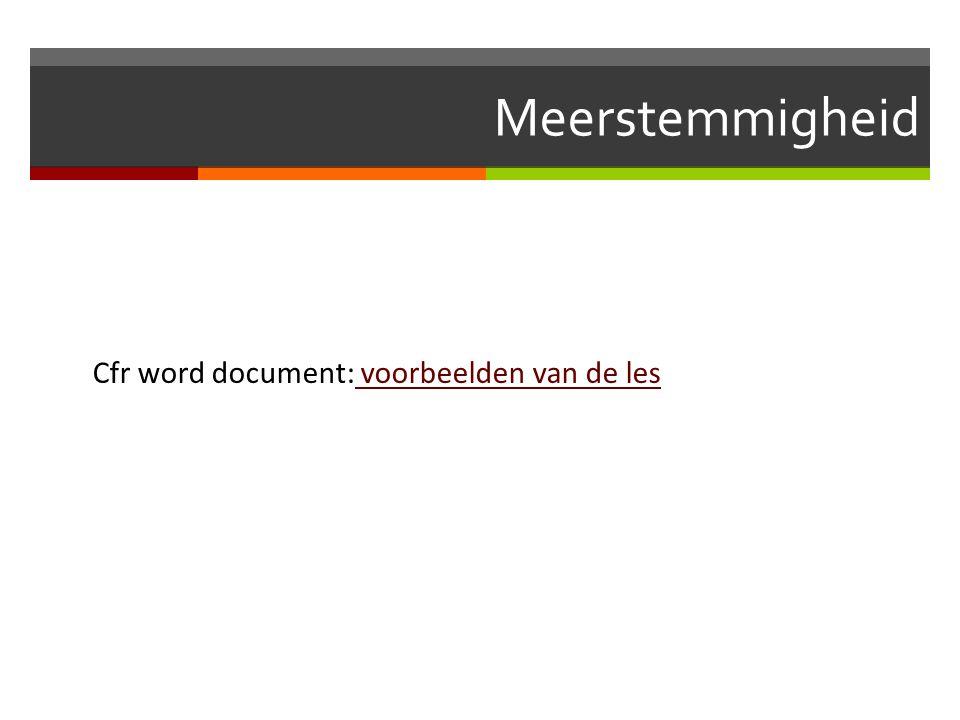 Meerstemmigheid Cfr word document: voorbeelden van de les