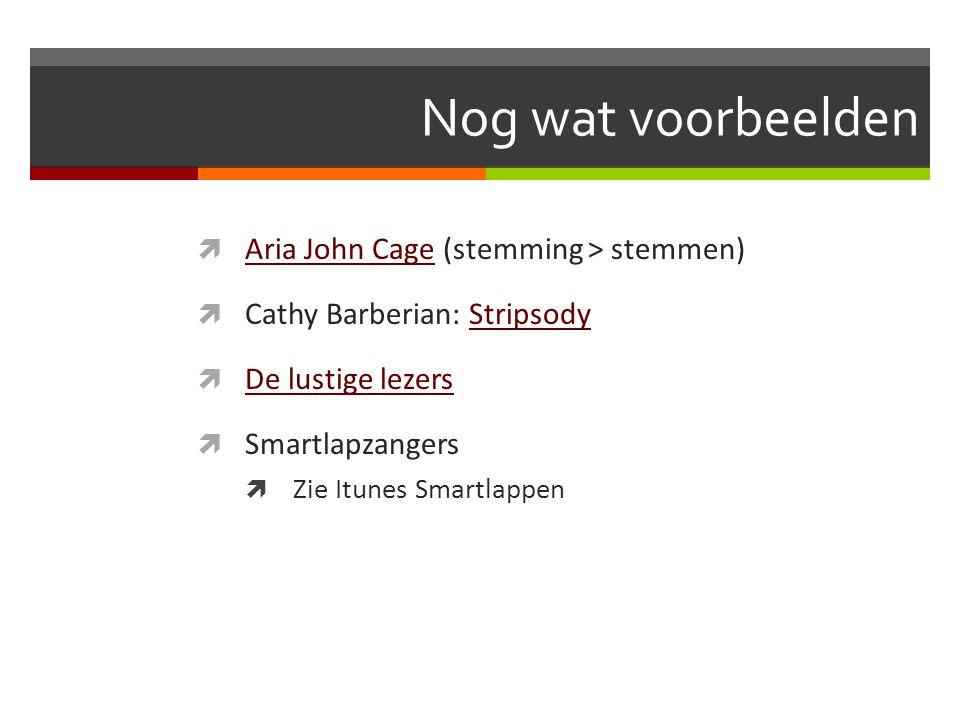 Nog wat voorbeelden Aria John Cage (stemming > stemmen)