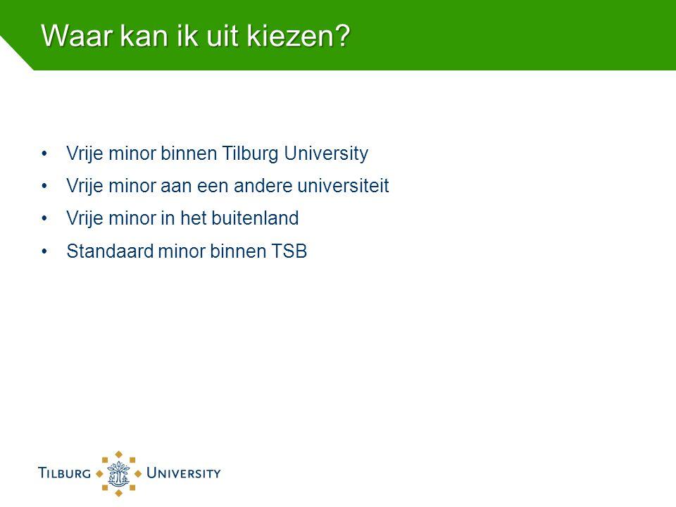 Waar kan ik uit kiezen Vrije minor binnen Tilburg University