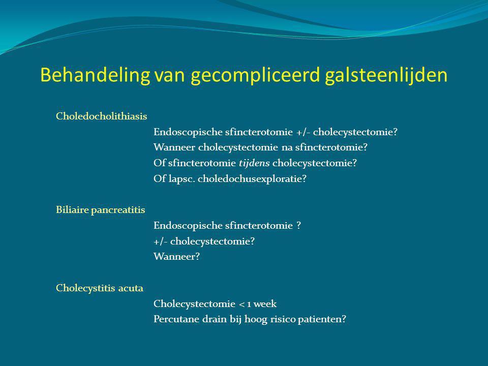 Behandeling van gecompliceerd galsteenlijden