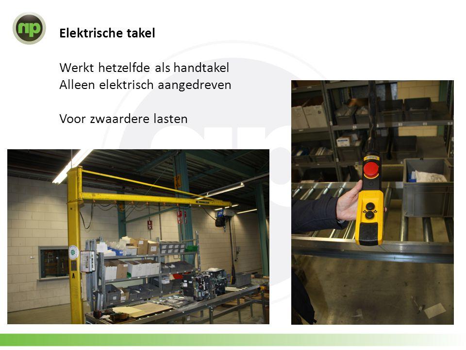 Elektrische takel Werkt hetzelfde als handtakel Alleen elektrisch aangedreven Voor zwaardere lasten
