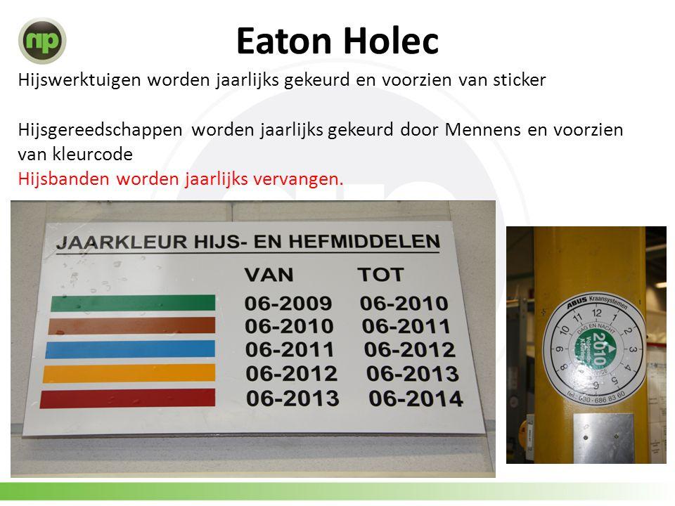 Eaton Holec Hijswerktuigen worden jaarlijks gekeurd en voorzien van sticker.