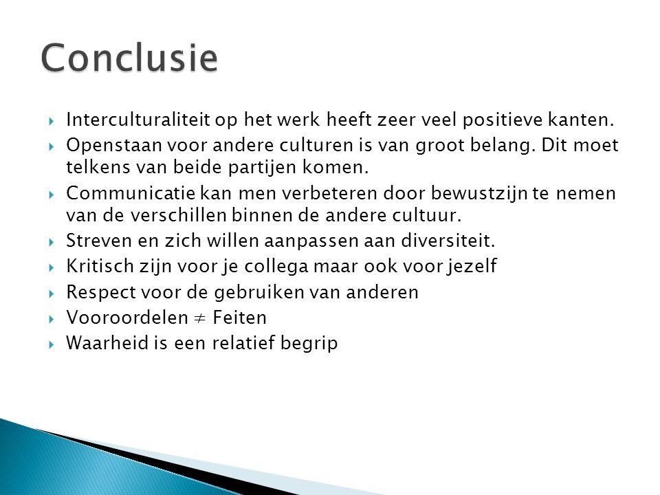 Conclusie Interculturaliteit op het werk heeft zeer veel positieve kanten.