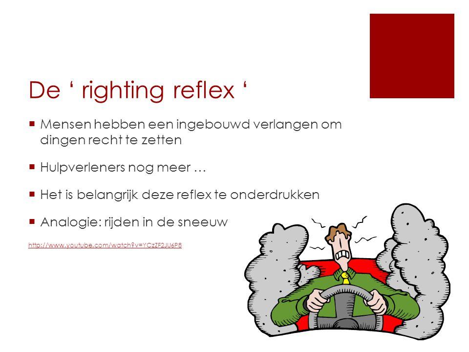De ' righting reflex ' Mensen hebben een ingebouwd verlangen om dingen recht te zetten. Hulpverleners nog meer …
