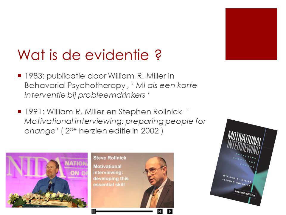 Wat is de evidentie 1983: publicatie door William R. Miller in Behavorial Psychotherapy , ' MI als een korte interventie bij probleemdrinkers '