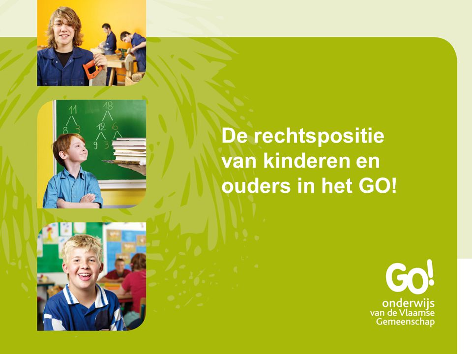 De rechtspositie van kinderen en ouders in het GO!