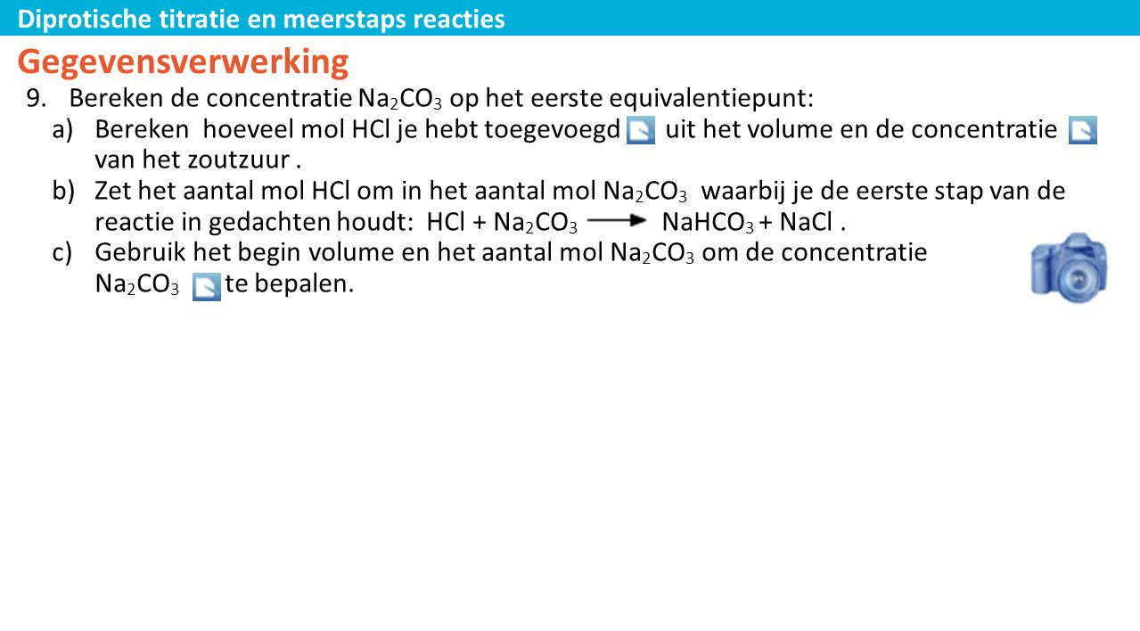 Gegevensverwerking Bereken de concentratie Na2CO3 op het eerste equivalentiepunt: