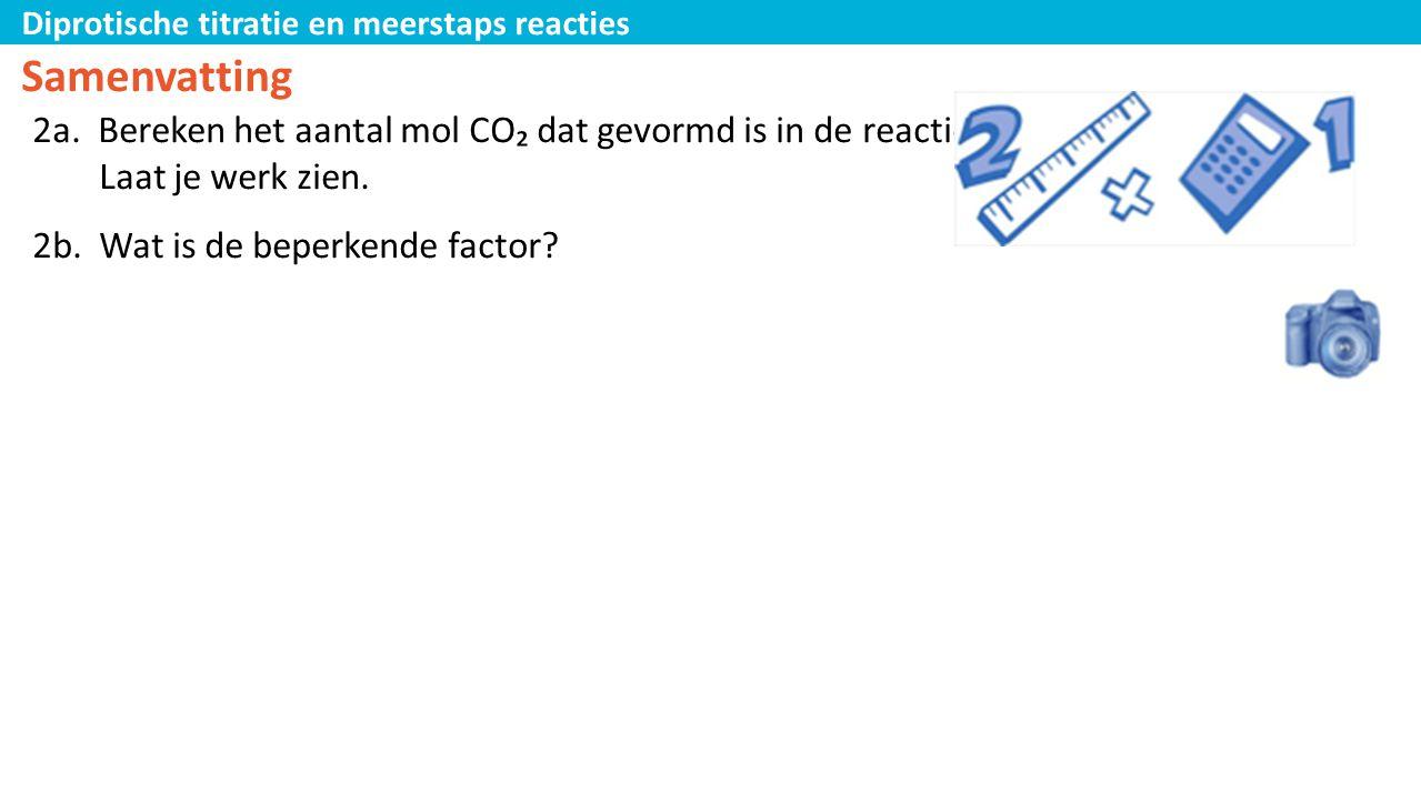 Samenvatting 2a. Bereken het aantal mol CO₂ dat gevormd is in de reactie. Laat je werk zien. 2b. Wat is de beperkende factor