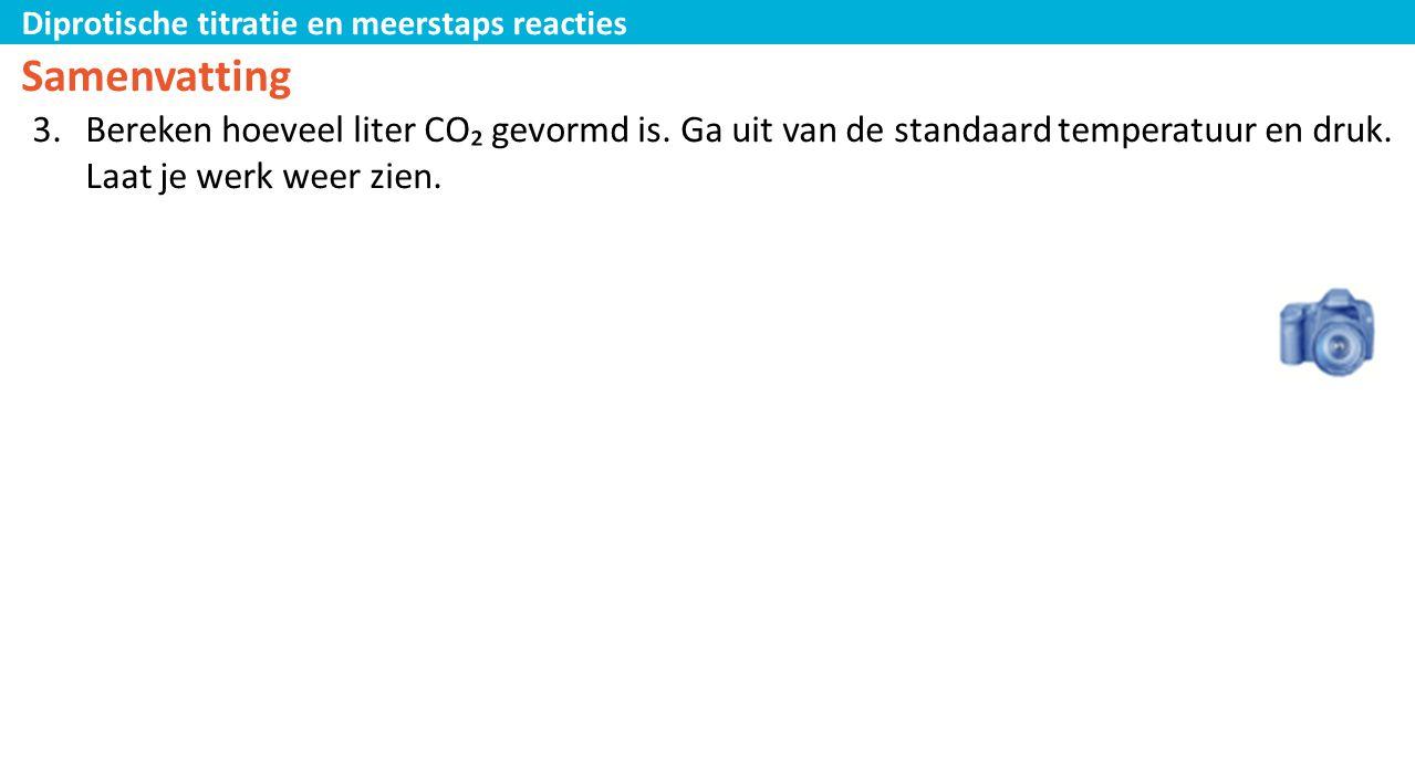 Samenvatting Bereken hoeveel liter CO₂ gevormd is. Ga uit van de standaard temperatuur en druk. Laat je werk weer zien.