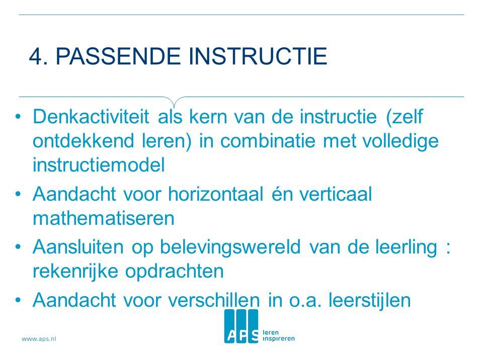 4. Passende instructie Denkactiviteit als kern van de instructie (zelf ontdekkend leren) in combinatie met volledige instructiemodel.