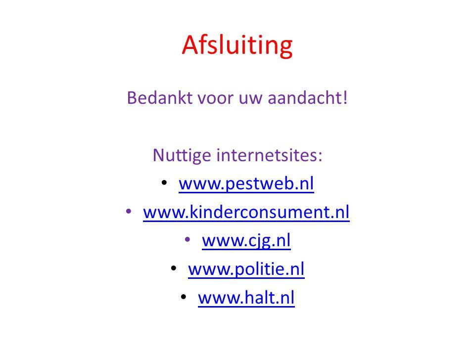 Afsluiting Bedankt voor uw aandacht! Nuttige internetsites:
