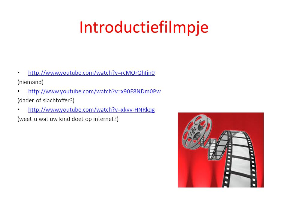 Introductiefilmpje http://www.youtube.com/watch v=rcMOrQhIjn0