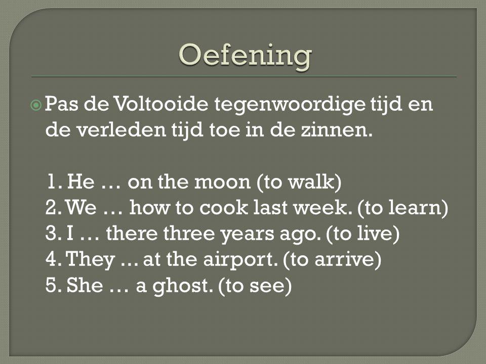 Oefening Pas de Voltooide tegenwoordige tijd en de verleden tijd toe in de zinnen.